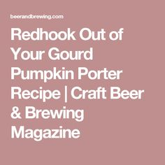Redhook Out of Your Gourd Pumpkin Porter Recipe | Craft Beer & Brewing Magazine