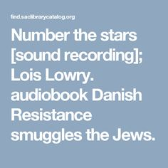 Number the stars [sound recording]; Lois Lowry. audiobook Danish Resistance smuggles the Jews.