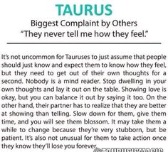 """""""They never tell me how they feel""""It's not uncommon for Tauruses to just assume that people should just know and expect them to know how they feel, but they ne Taurus Memes, Taurus Quotes, Zodiac Signs Taurus, Taurus Facts, My Zodiac Sign, Zodiac Facts, Taurus And Capricorn Compatibility, Capricorn Love, Zodiac Love"""