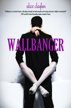 Wallbanger (Cocktail, #1) by Alice Clayton (romantic comedy)