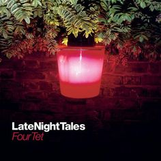 2012. Four Tet in Late Night Tales.