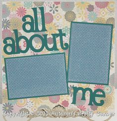 """""""All About Me"""" Basic Premade Scrapbook Page Layout for 12x12 Album. Made by www.autumnscraftycorner.com"""