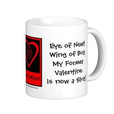 Former Valentine is now a Slug! Anti-Valentine Mug