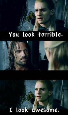 You look Terrible