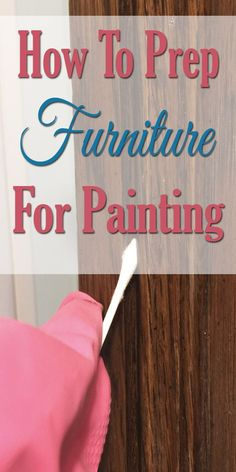 In this post I will take you through how to paint furniture beginning with the most important step -the prep. These steps will save you frustration in the painting process, and lead to a beautiful finished makeover. Best Wood For Furniture, How To Clean Furniture, Refurbished Furniture, Paint Furniture, Furniture Makeover, Furniture Design, Furniture Outlet, Discount Furniture, Furniture Movers