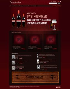 Gastrobroker is an ebay-style ecommerce portal for wine buying & selling which was designed & developed by Snyxius working in parallel with the team at Globals Inc. Gastrobroker brings in together the advertisers, buyers and sellers of wine on a single platform and facilitates wine trading. The website was developed on LAMP Stack with an MVC framework.  Link:  http://www.gastrobroker.com