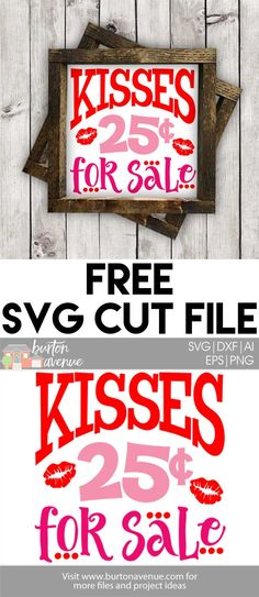 Make a cute sign or t-shirt for Valentine's day with this Free Kisses for Sale SVG File. This free valentine's svg file will work with Cricut, Silhouette, and other electronic cutters.