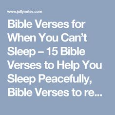 Bible Verses for When You Can't Sleep – 15 Bible Verses to Help You Sleep Peacefully, Bible Verses to read When You Can't Sleep Bible Quotes About Peace, Best Bible Verses, Encouraging Bible Verses, Bible Scriptures, Psalm 4 8, Psalms, Good Night Dear, When You Cant Sleep, Sleepless Nights