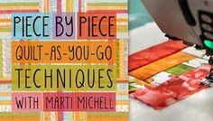 Piece by Piece: Quilt-As-You-Go Techniques