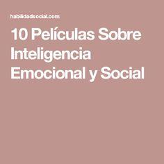 10 Películas Sobre Inteligencia Emocional y Social