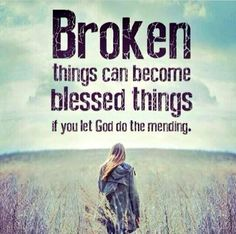 Broken things will become blessed things if you let God do the mending. (Hes mended my marriage after my husband had an affair so I totally believe this for everyone in any situation they find themselves in. Let God! Quotes About God, Quotes To Live By, Quotes About Being Blessed, Faith Quotes, Me Quotes, Qoutes, Famous Quotes, Saint Esprit, Spiritual Quotes