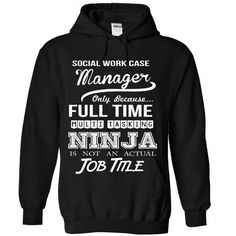 social work case manager T Shirts, Hoodies, Sweatshirts. CHECK PRICE ==► https://www.sunfrog.com/No-Category/social-work-case-manager-6320-Black-Hoodie.html?41382