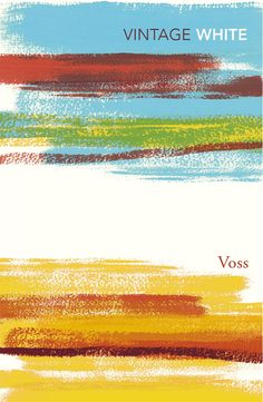 """""""The map? I will first make it."""" Take a trip into the unknown, exploring the Australian outback in the mid-nineteenth century with Patrick White's extraordinary novel, VOSS."""
