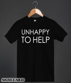 Unhappy To Help. Make sure all your friends know you will not be helping them move. #Skreened #unhappy #help #tshirt