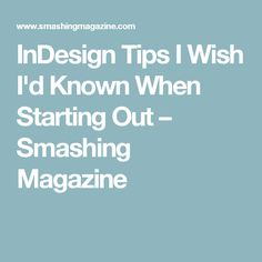 InDesign Tips I Wish I'd Known When Starting Out – Smashing Magazine