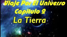 VIAJE POR EL UNIVERSO  - LA TIERRA - CAPITULO 2 DOCUMENTAL DEL COSMOS