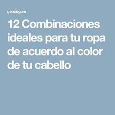 12Combinaciones ideales para turopa deacuerdo alcolor detucabello