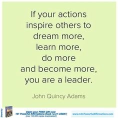 Motivational leadership quote from John Quincy Adams Great Quotes, Quotes To Live By, Awesome Quotes, Motivational Quotes, Inspirational Quotes, Positive Quotes, Motivational Speakers, Quotable Quotes, Wisdom Quotes