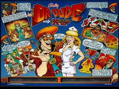 Backglass from the truly original & unique Dr. Dude pinball machine.  Illustrated by Greg Freres.  Doesn't get much better than this folks.