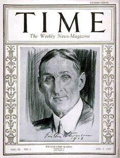 TIME Cover - Vol. 3 Nº 1: William G. McAdoo | Jan. 7, 1924                http://en.wikipedia.org/wiki/William_Gibbs_McAdoo
