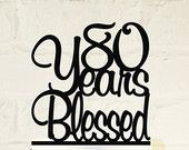 80th Birthday Cake Topper - 80 Years Blessed Custom - 80th Anniversary