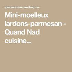 Mini-moelleux lardons-parmesan - Quand Nad cuisine...