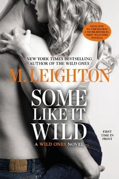 Some Like It Wild by M. Leighton | Wild Ones, BK#2 |  Publisher: Berkley Trade | Publication Date: March 4, 2014 | mleightonbooks.blogspot.com | Contemporary Romance