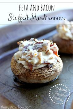 Feta and Bacon Stuffed Mushrooms - The Rustic Willow
