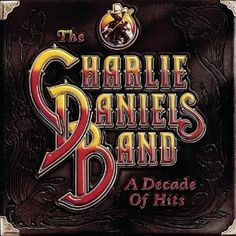 The Charlie Daniels Band. Another group to bring Southern Rock to the masses, from the '70s to the present.