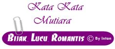 MutiaraBijak.com Kata Kata Mutiara dan Kata Kata Bijak Cinta   http://intanjait.blogspot.com/2013/09/MutiaraBijak.com-Kata-Kata-Mutiara-dan-Kata-Kata-Bijak-Cinta.html