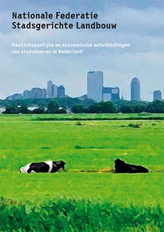Greendeal Urban Agriculture / Research Urban Agriculture, Bergen, Rotterdam, Ecology, Landscape, Movie Posters, Art, Art Background, Scenery
