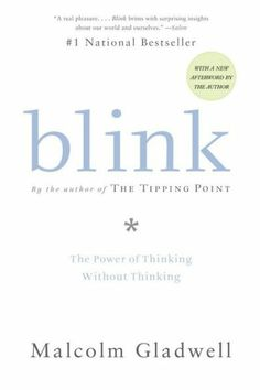 Malcolm Gladwell's Blink: The Power of Thinking without Thinking