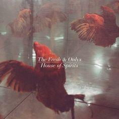 The Fresh & Onlys - House of Spirits (full official album stream)