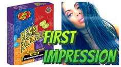 Bean Boozled / First Impression