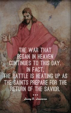 #ldsquotes #ensign #lastdays The war that began in heaven continues to this day. In fact, the battle is heating up as the Saints prepare for the return of the Savior.