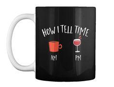 How I Tell Time Am Pm Black Mug Front