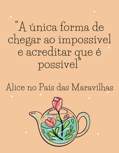 Frase de Alice no País das Maravilhas da Disney #frasepositiva #frasesdadisney #alicenopaisdasmaravilhas #alice Cute Phrases, Tumblr Wallpaper, Lettering, Ohana, Thoughts, Memes, Disney, Quotes, True Sayings