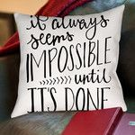 It Always Seems Impossible Hand Lettered Cotton Throw Pillow