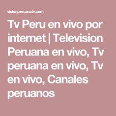 Tv Peru en vivo por internet | Television Peruana en vivo, Tv peruana en vivo, Tv en vivo, Canales peruanos