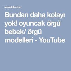 Bundan daha kolayı yok! oyuncak örgü bebek/ örgü modelleri - YouTube