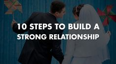 10 Steps To Build A Strong Relationship - Relationship Rules Official