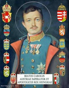 Today, October 21, is the Feast Day of Blessed Karl, of the House of Hapsburg, the last Emperor of Austria