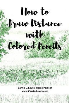 How to Draw Distance with Colored Pencil - Carrie L. Lewis, Artist Knowing how to draw distance is key to effectively drawing landscapes in colored pencil. Use values, pencil strokes, and detail to draw distance. Colored Pencil Tutorial, Colored Pencil Techniques, Pencil Drawing Tutorials, Pencil Drawings, Pencil Sketching, Eye Drawings, Pencil Shading, Sketching Tips, Horse Drawings