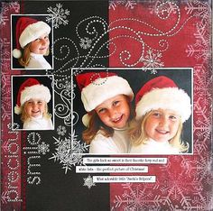 Precious Smiles - This is very classy all the way around.  I love how this layout captures these sister's personalities and the rhinestones and snowflakes add swirls of Christmas magic to their beautiful smiles.