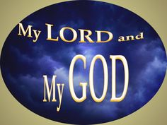 my Lord and my God
