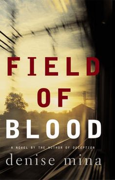 The Paddy Meehan series, beginning with Field of Blood - Denise Mina