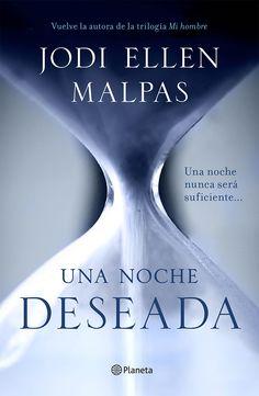 Una noche: Deseada, de Jodi Ellen Malpas - Editorial: Planeta - Signatura: N MAL des - Código de barras: 3309233