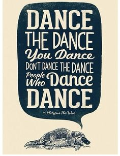 Not sure why but I love this! #dance #quote
