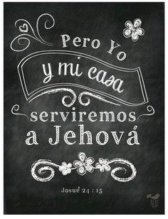 Yo y mi casa serviremos al Señor...amén
