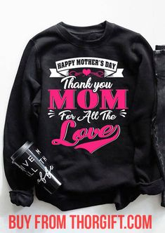 Thank you mom for all the love | Mom Gifts | Mom Shirts | Gifts For Mom | Gift Ideas For Mom – Fine Public Mom Gifts, Mother Gifts, Thank You Mom, Presents For Mom, Christmas Mom, Love Mom, Mom Quotes, Online Gifts, Best Mom